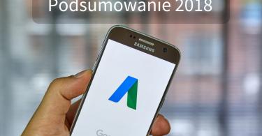 Podsumowanie Google Ads 2018